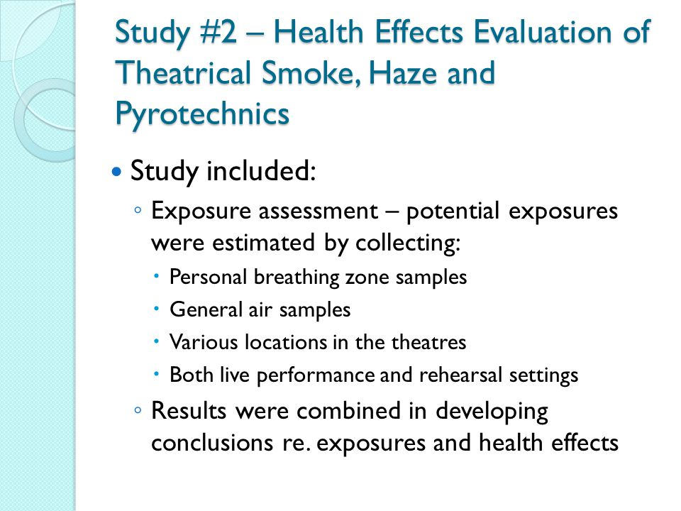 Study #2 – Health Effects Evaluation of Theatrical Smoke, Haze and Pyrotechnics