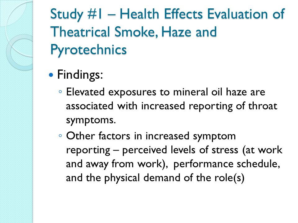 Study #1 – Health Effects Evaluation of Theatrical Smoke, Haze and Pyrotechnics