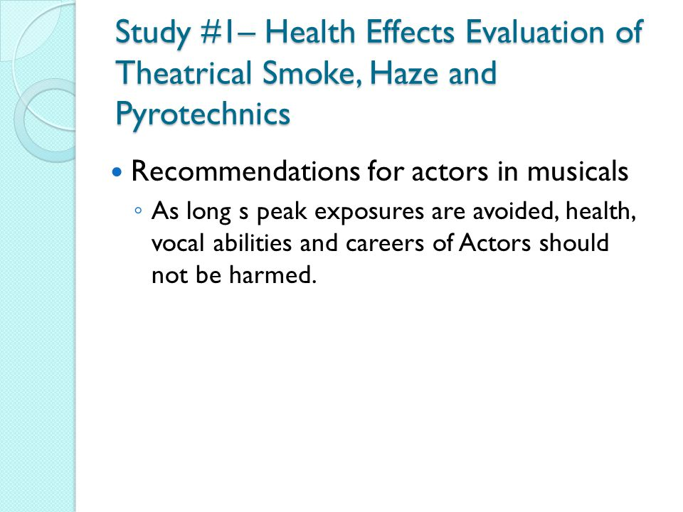 Study #1– Health Effects Evaluation of Theatrical Smoke, Haze and Pyrotechnics
