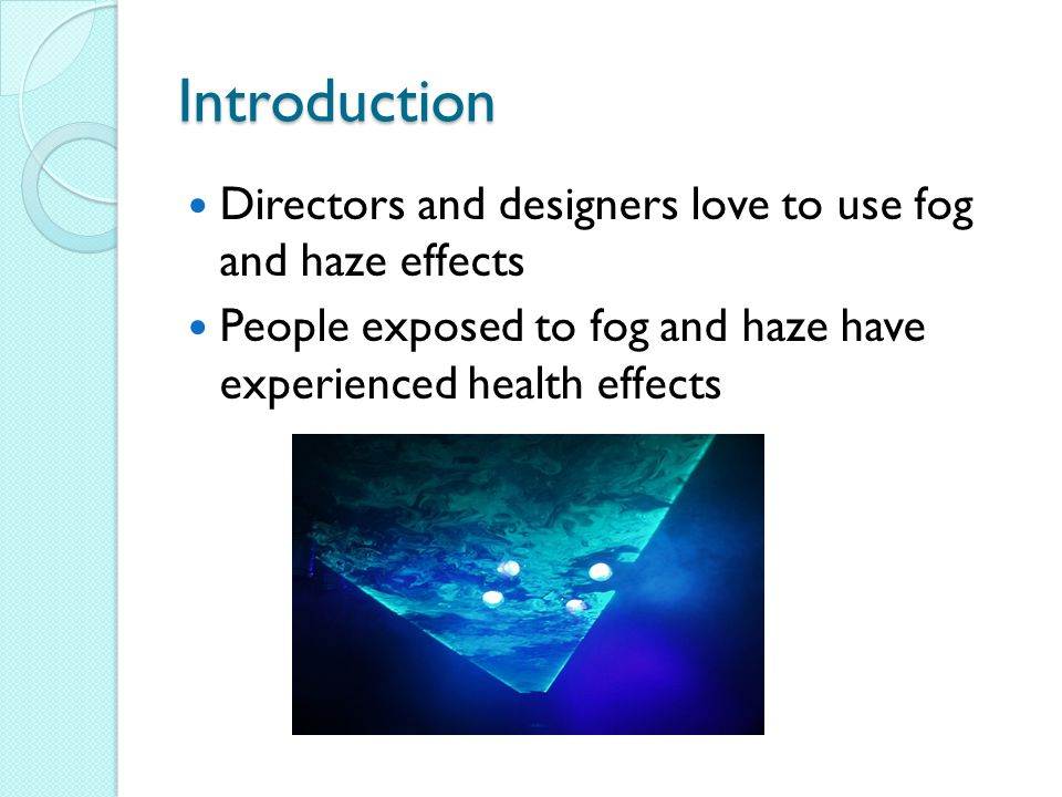 Introduction Directors and designers love to use fog and haze effects