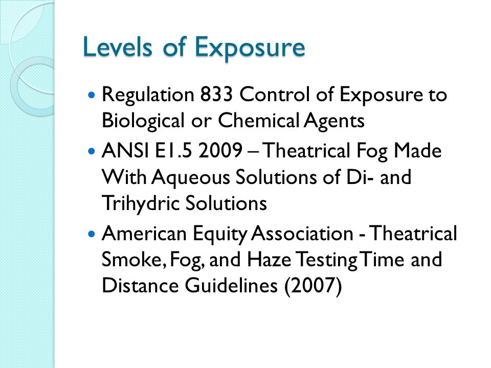 Levels of Exposure Regulation 833 Control of Exposure to Biological or Chemical Agents.