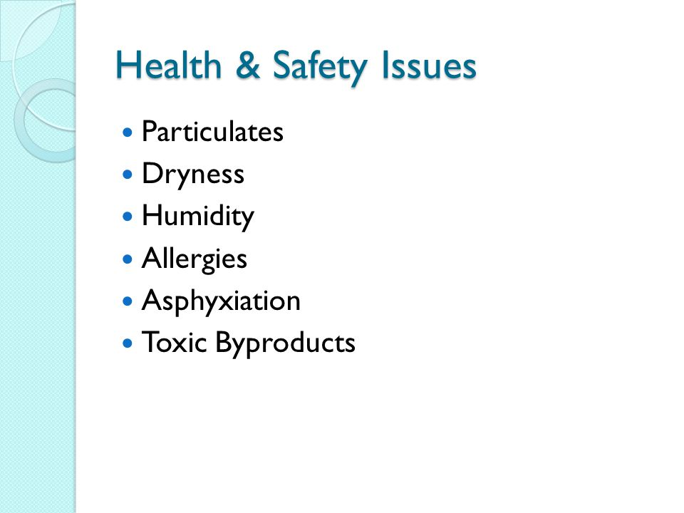 Health & Safety Issues Particulates Dryness Humidity Allergies