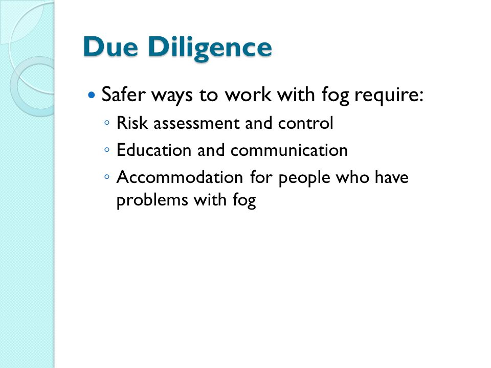 Due Diligence Safer ways to work with fog require:
