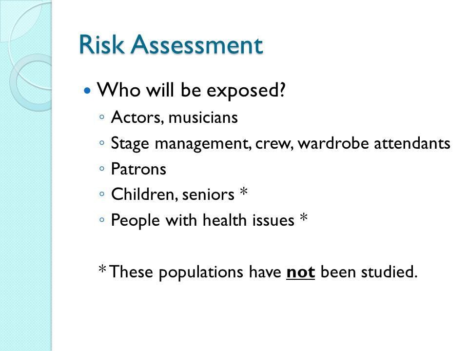 Risk Assessment Who will be exposed Actors, musicians