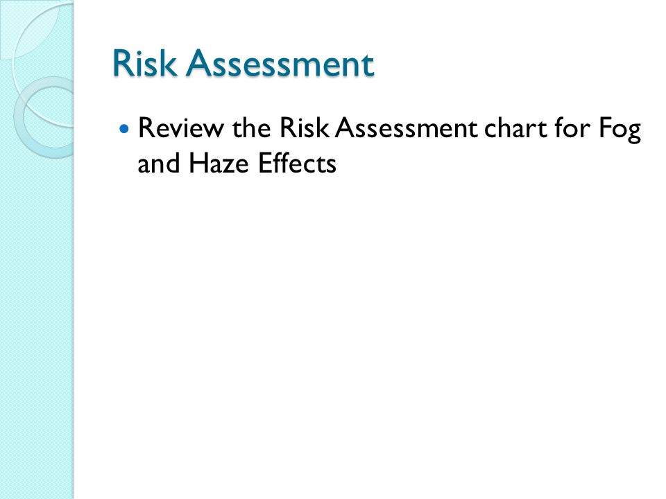 Risk Assessment Review the Risk Assessment chart for Fog and Haze Effects