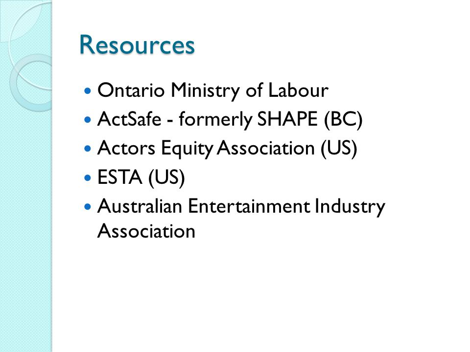 Resources Ontario Ministry of Labour ActSafe - formerly SHAPE (BC)