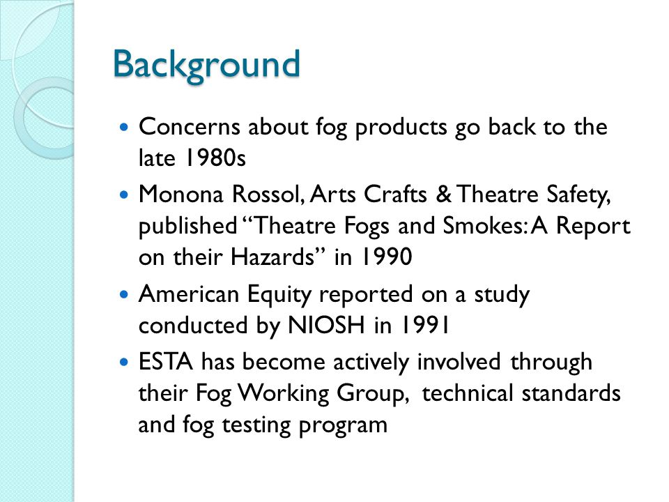 Background Concerns about fog products go back to the late 1980s