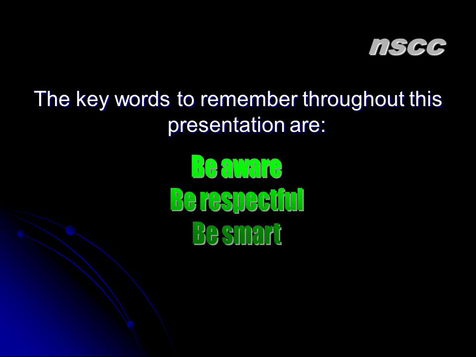 The key words to remember throughout this presentation are: