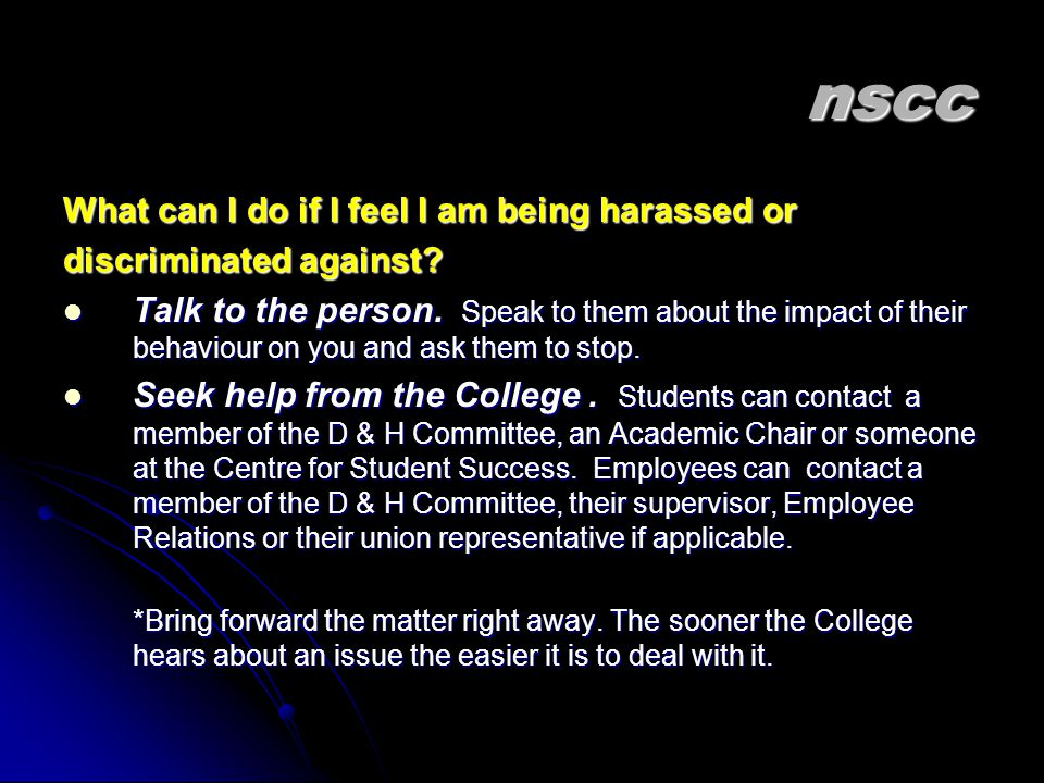 nscc What can I do if I feel I am being harassed or