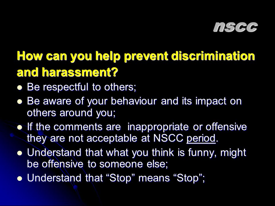 nscc How can you help prevent discrimination and harassment