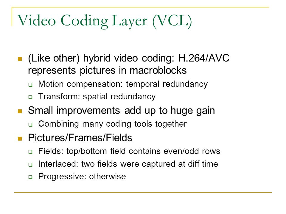 Video Coding Layer (VCL)