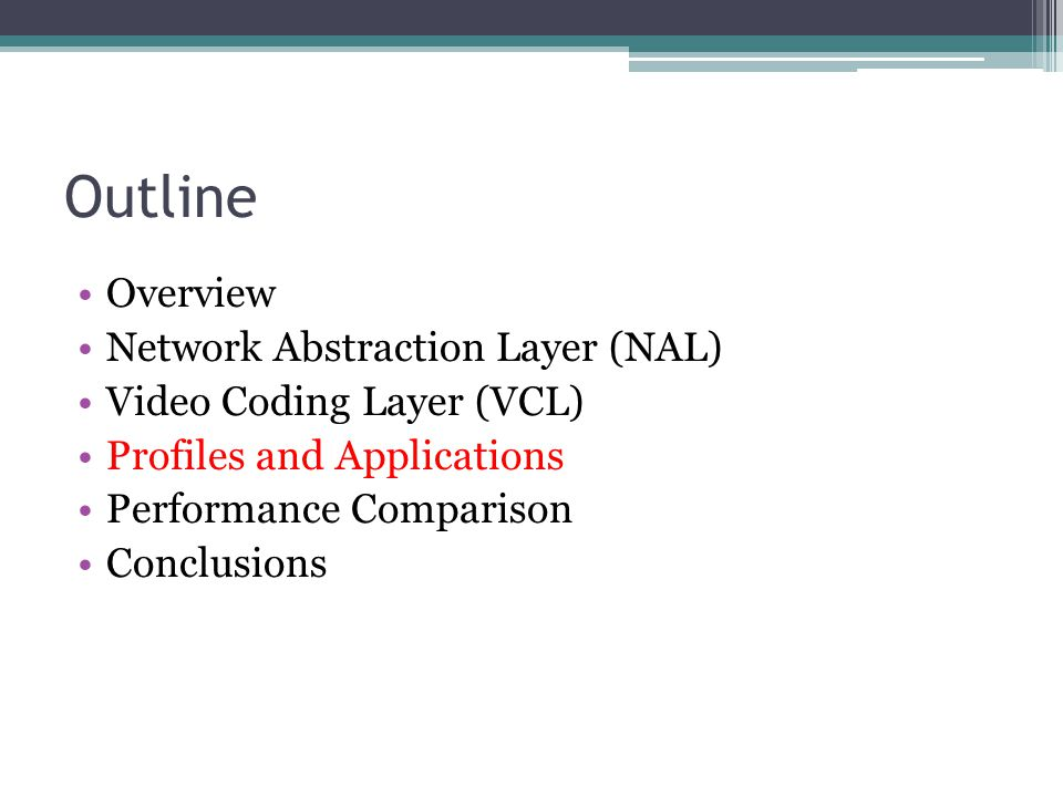 Outline Overview Network Abstraction Layer (NAL)