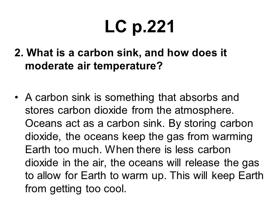 LC p.221 2. What is a carbon sink, and how does it moderate air temperature