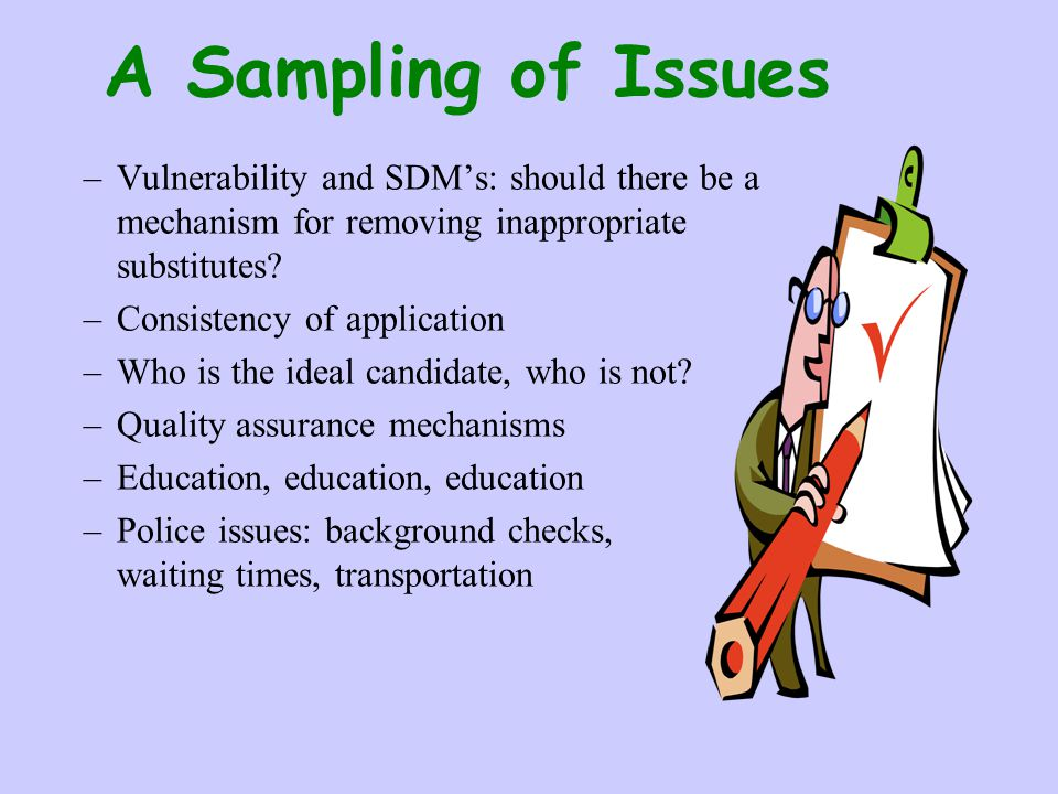 A Sampling of Issues Vulnerability and SDM's: should there be a mechanism for removing inappropriate substitutes