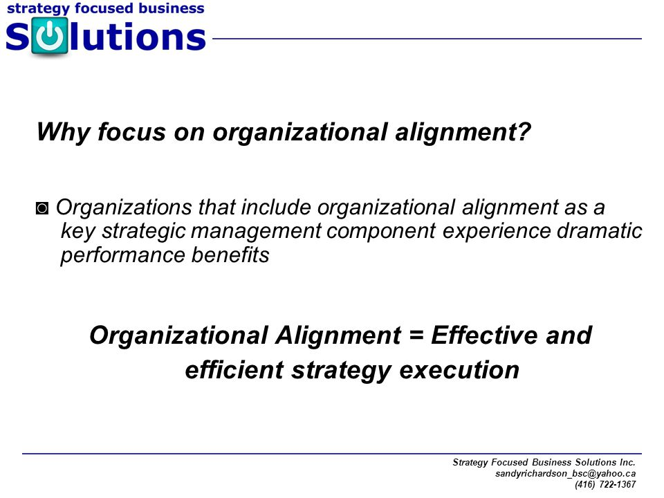 Organizational Alignment = Effective and efficient strategy execution