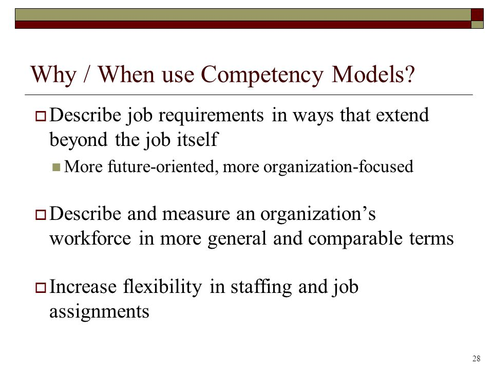 Why / When use Competency Models