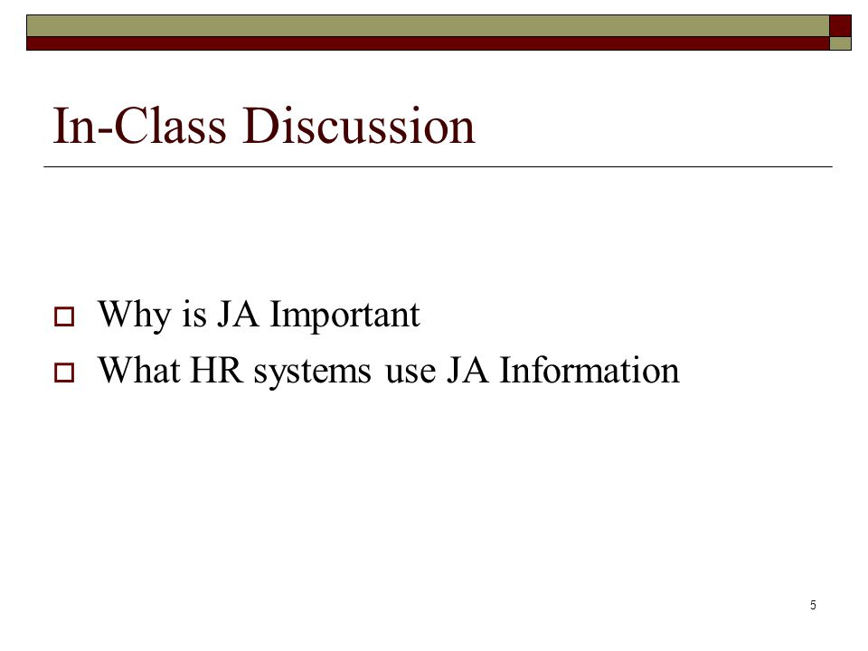 In-Class Discussion Why is JA Important