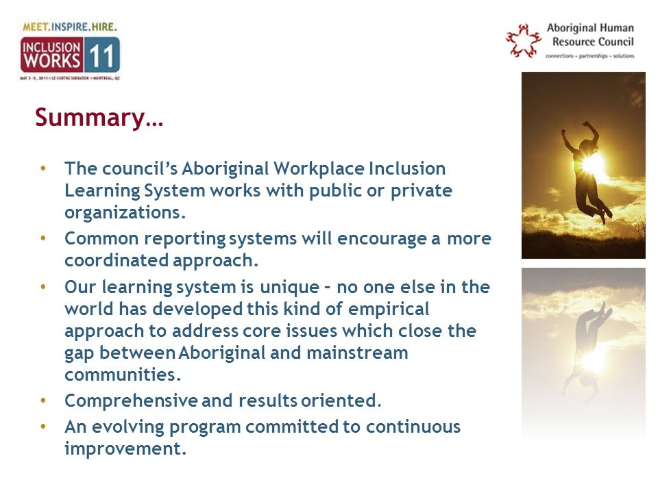Summary… The council's Aboriginal Workplace Inclusion Learning System works with public or private organizations.