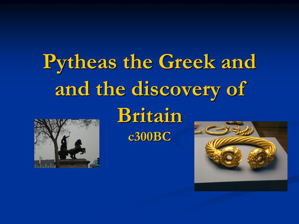 Pytheas the Greek and and the discovery of Britain