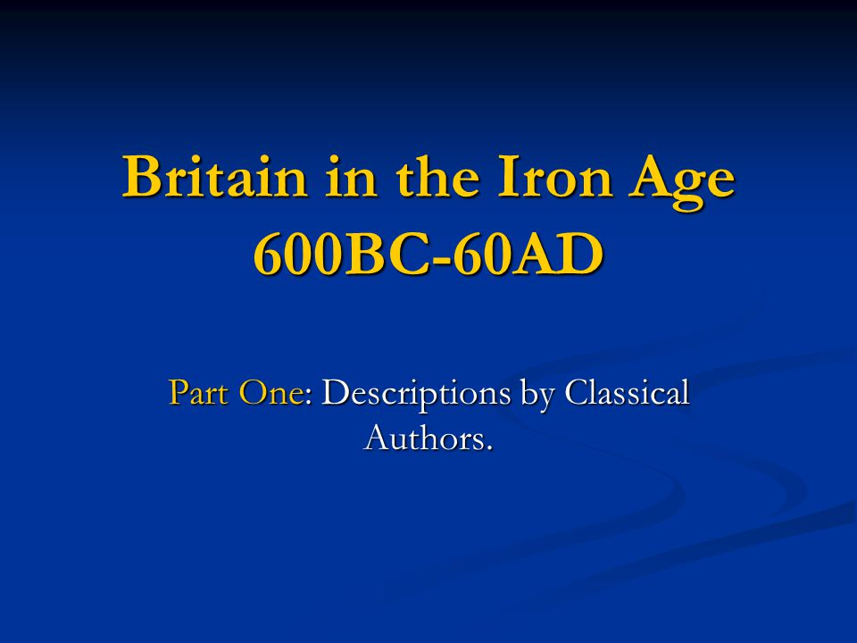Britain in the Iron Age 600BC-60AD