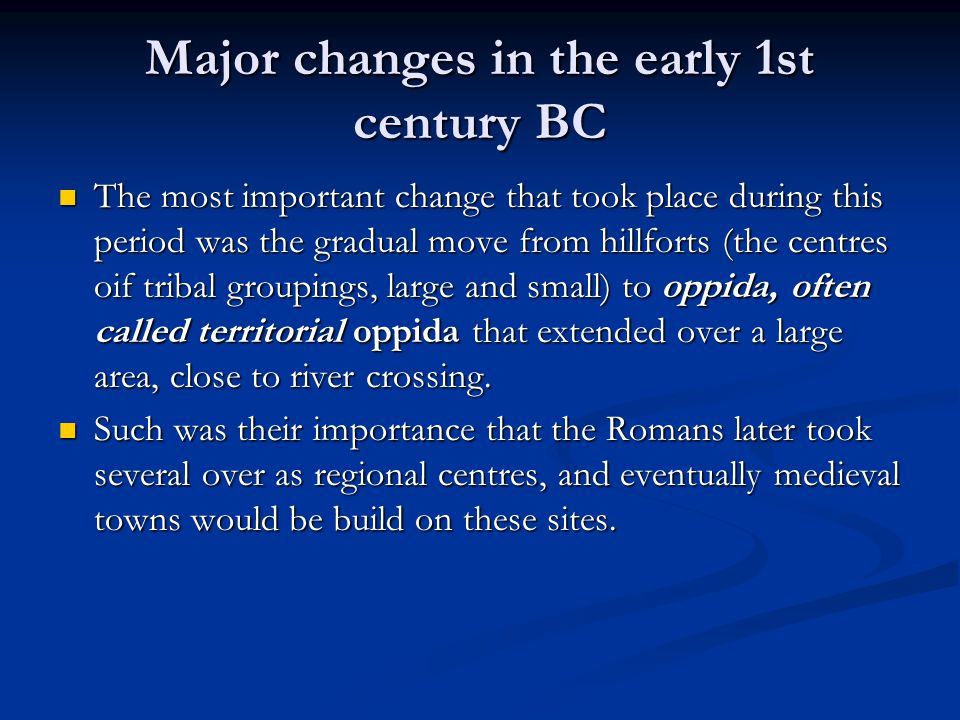 Major changes in the early 1st century BC