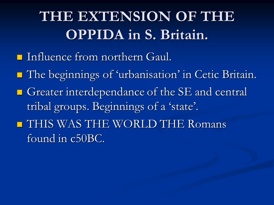 THE EXTENSION OF THE OPPIDA in S. Britain.