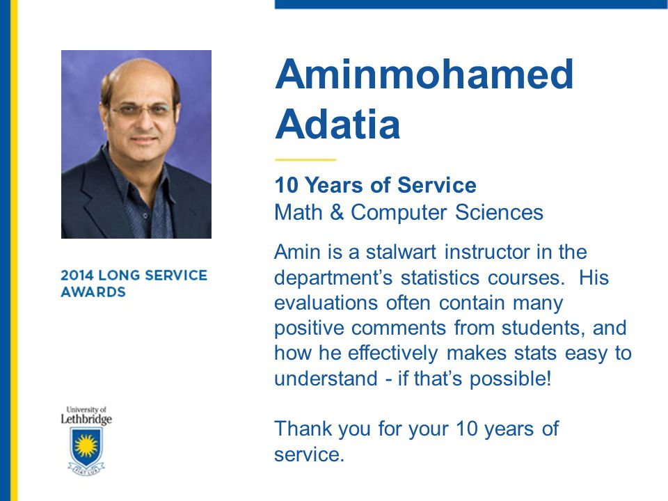 Aminmohamed Adatia. 10 Years of Service. Math & Computer Sciences.