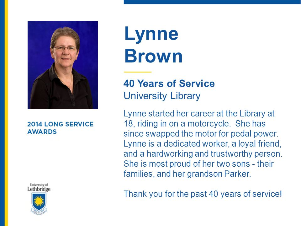 Lynne Brown. 40 Years of Service. University Library.