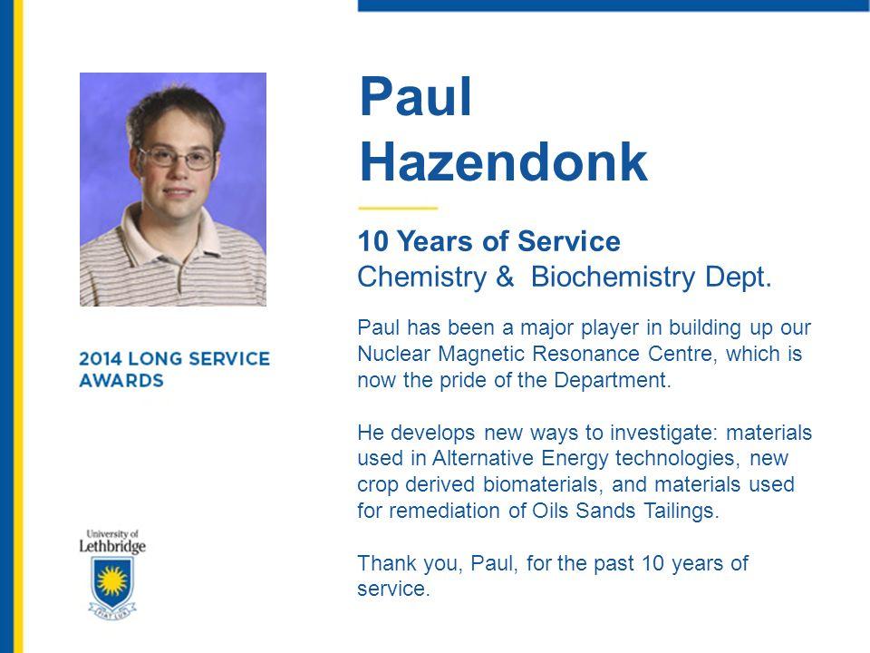 Paul Hazendonk. 10 Years of Service. Chemistry & Biochemistry Dept.