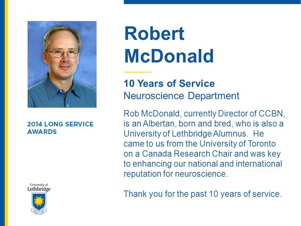 Robert McDonald. 10 Years of Service. Neuroscience Department.