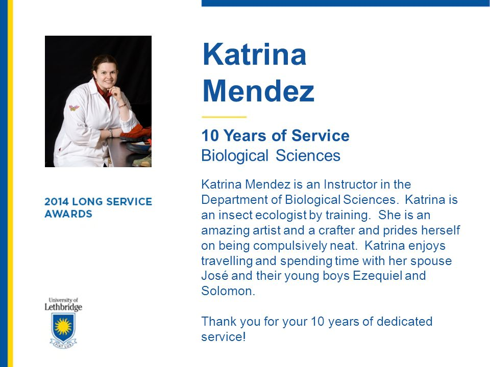 Katrina Mendez. 10 Years of Service. Biological Sciences.