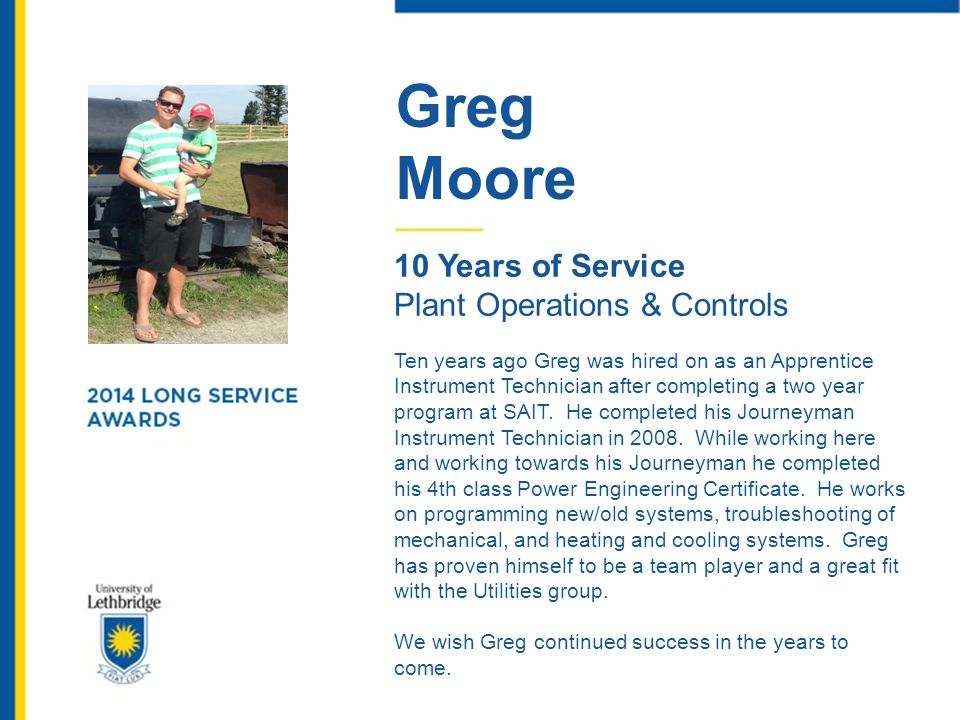 Greg Moore 10 Years of Service Plant Operations & Controls