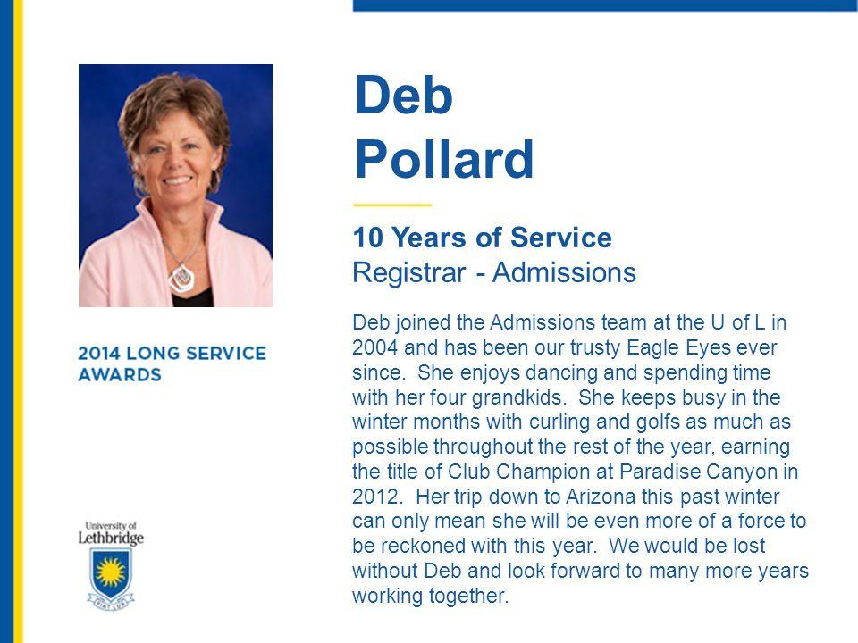 Deb Pollard. 10 Years of Service. Registrar - Admissions.