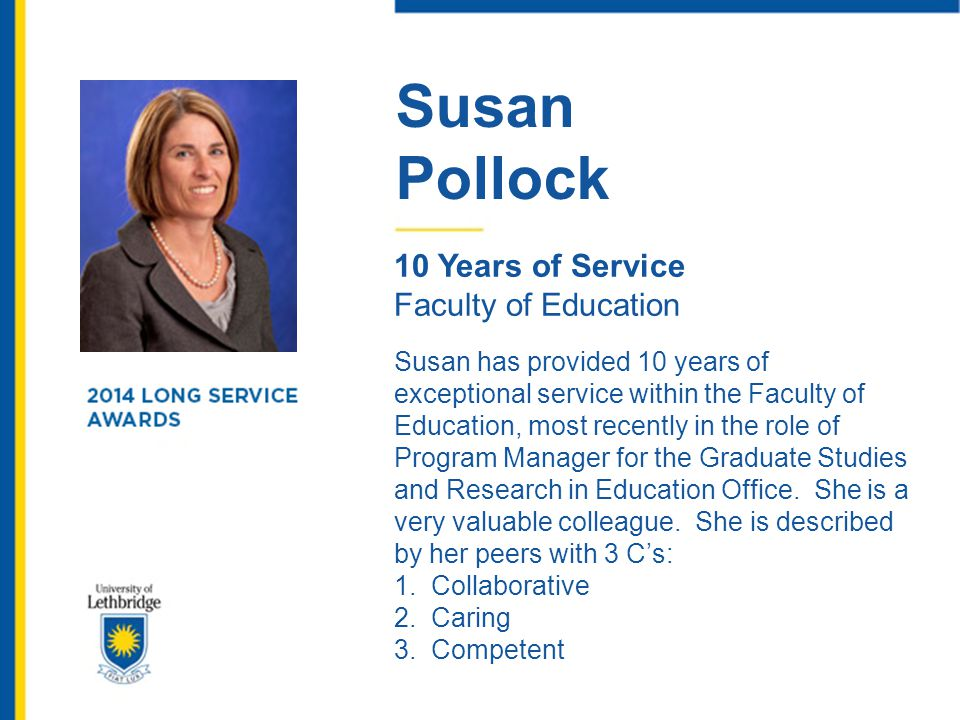 Susan Pollock. 10 Years of Service. Faculty of Education.