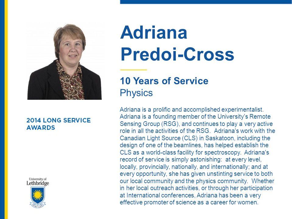 Adriana Predoi-Cross 10 Years of Service Physics