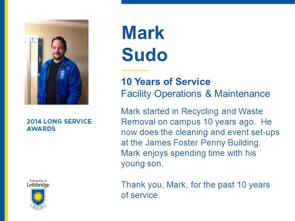 Mark Sudo. 10 Years of Service. Facility Operations & Maintenance.