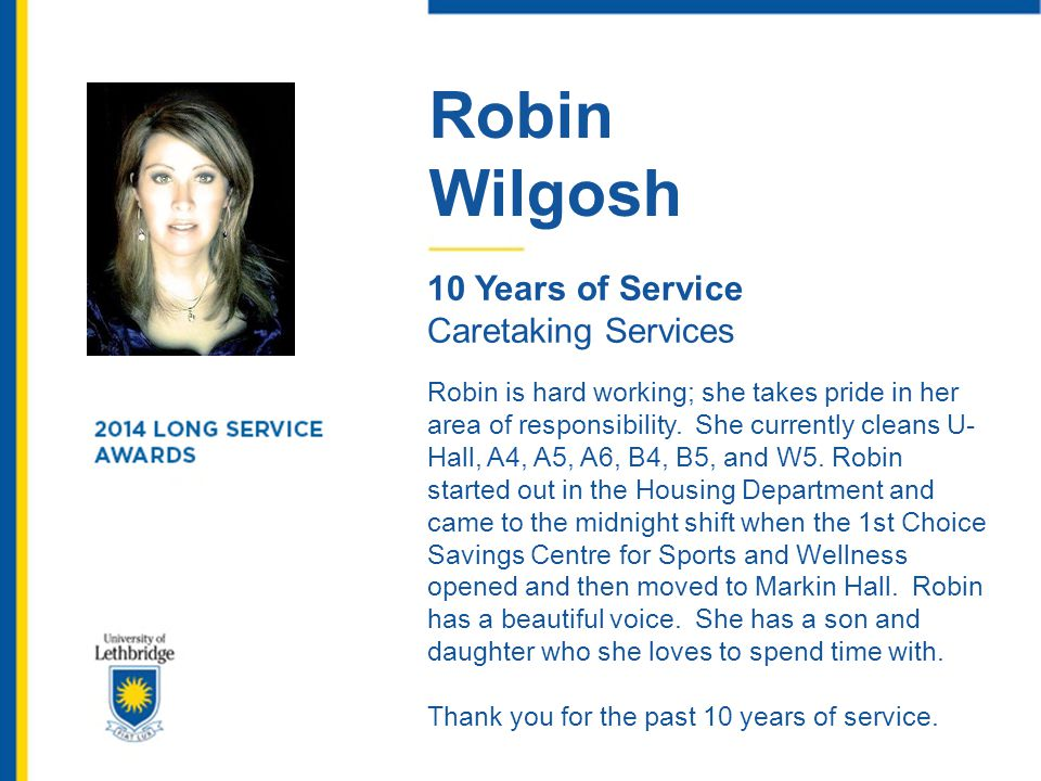Robin Wilgosh. 10 Years of Service. Caretaking Services.