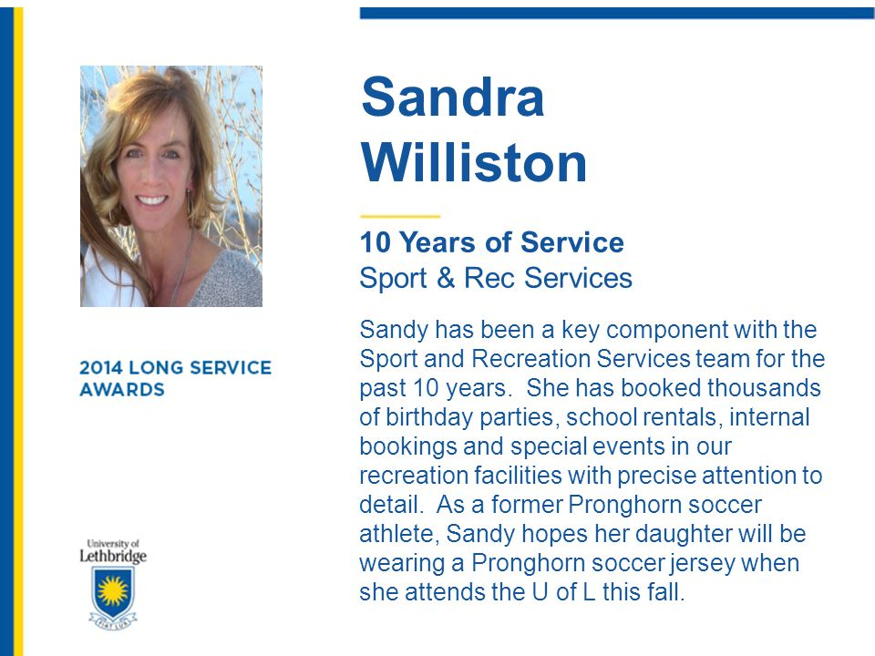Sandra Williston. 10 Years of Service. Sport & Rec Services.
