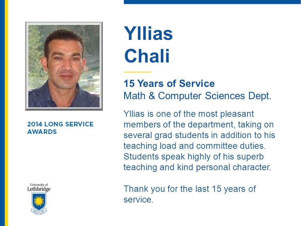 Yllias Chali. 15 Years of Service. Math & Computer Sciences Dept.