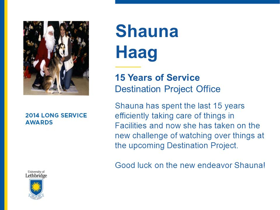 Shauna Haag. 15 Years of Service. Destination Project Office.