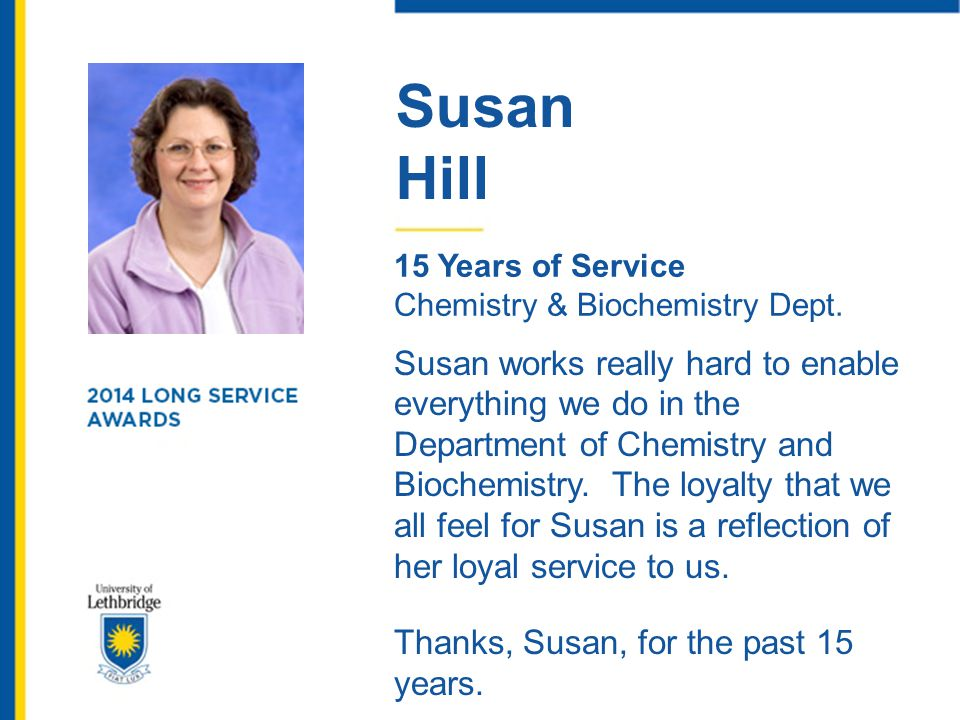 Susan Hill. 15 Years of Service. Chemistry & Biochemistry Dept.