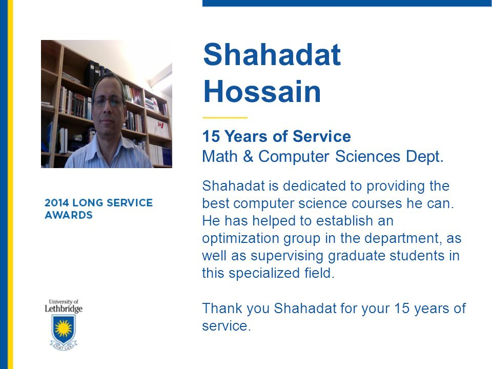 Shahadat Hossain. 15 Years of Service. Math & Computer Sciences Dept.