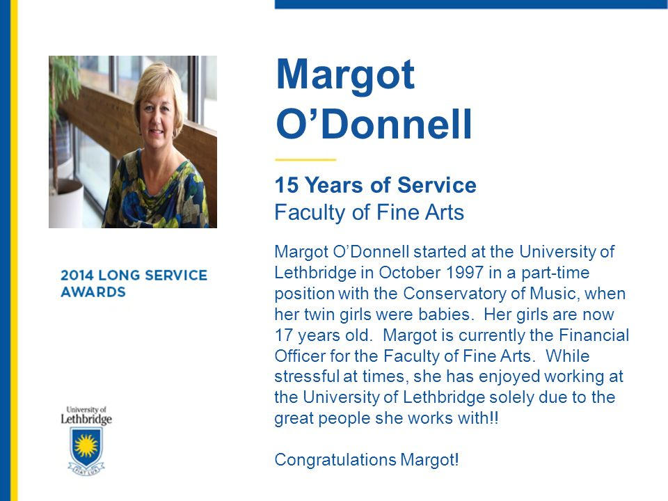 Margot O'Donnell. 15 Years of Service. Faculty of Fine Arts.