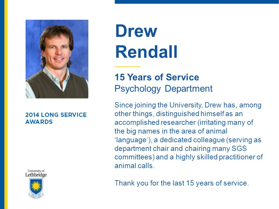 Drew Rendall. 15 Years of Service. Psychology Department.