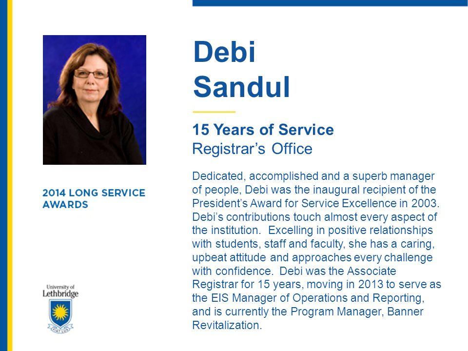 Debi Sandul. 15 Years of Service. Registrar's Office.