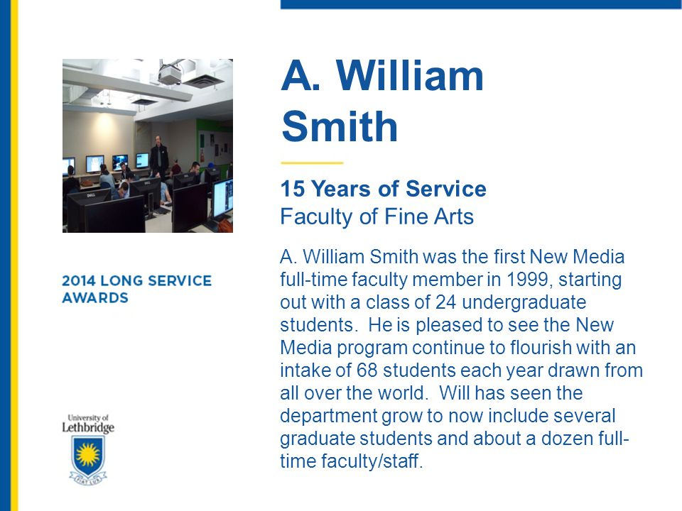 A. William Smith. 15 Years of Service. Faculty of Fine Arts.