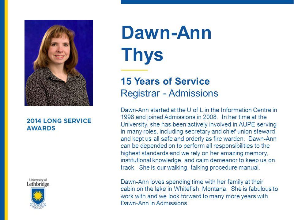 Dawn-Ann Thys 15 Years of Service Registrar - Admissions