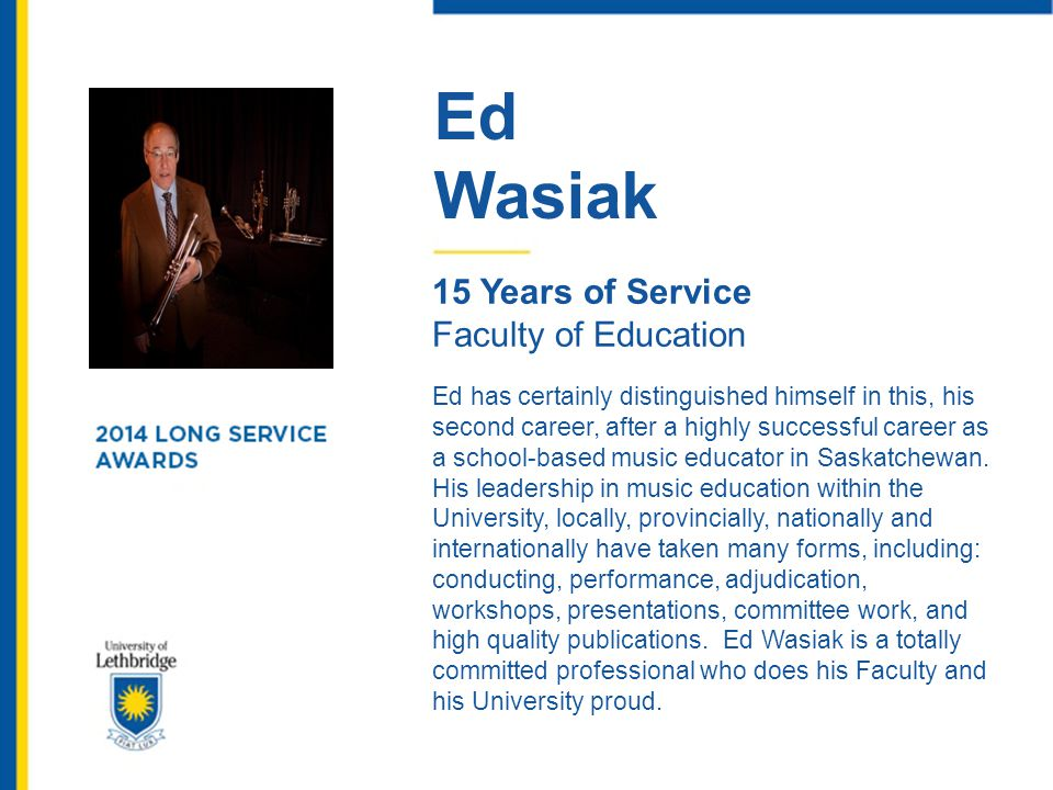 Ed Wasiak. 15 Years of Service. Faculty of Education.