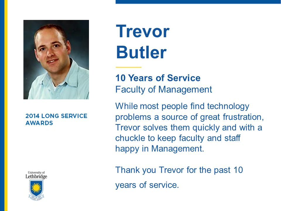 Trevor Butler. 10 Years of Service. Faculty of Management.