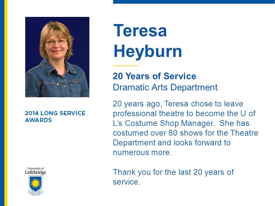 Teresa Heyburn. 20 Years of Service. Dramatic Arts Department.
